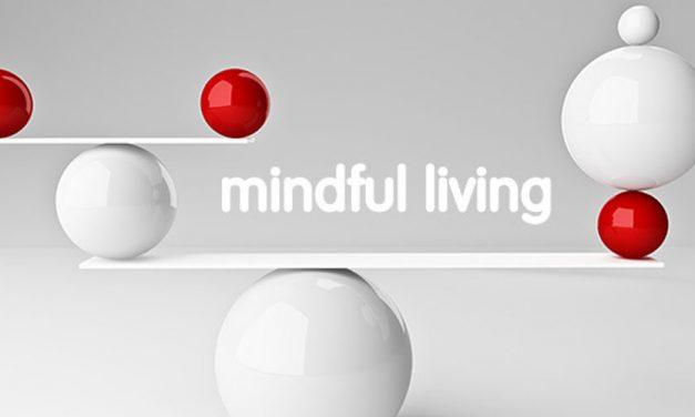 3 Tips on Mindful Living