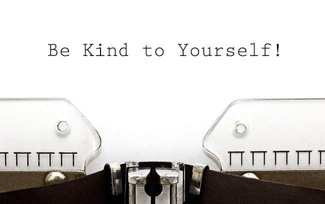 Be Kind to Yourself!