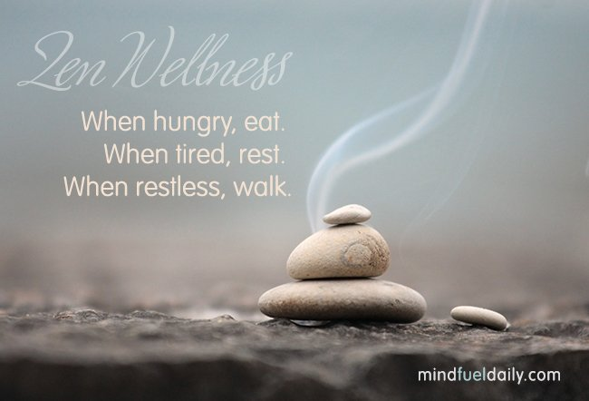 Simple, Ancient Zen Wellness Advice