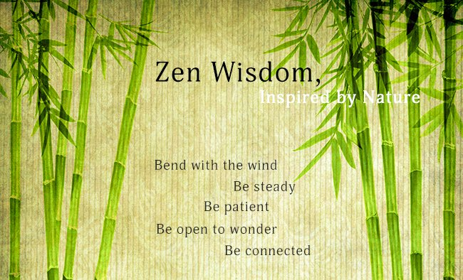 Breathe, Be Still, And Bend With The Wind – Zen Wisdom, Inspired By Nature