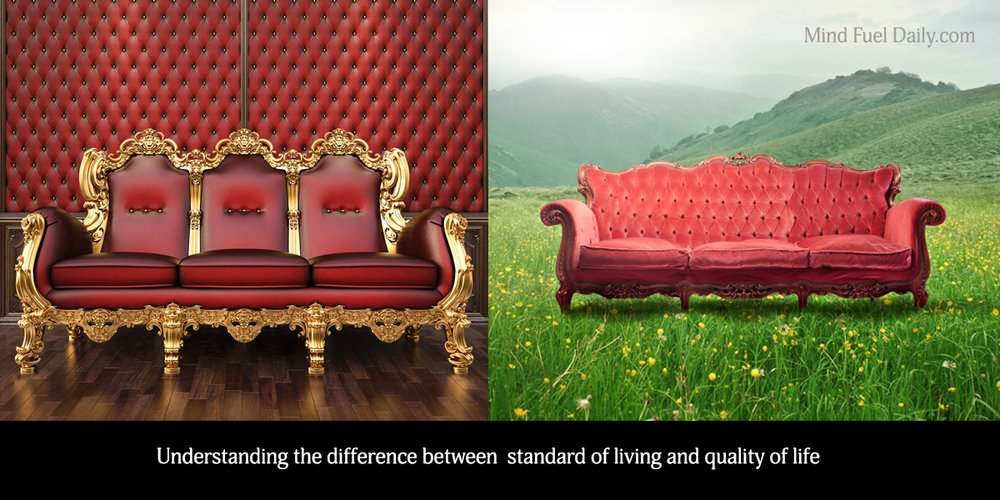 Standard of Living Vs. Quality of Life
